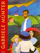 Gabriele Münter : the years of expressionism, 1903-1920