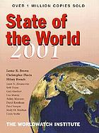 State of the world, 2001 : a Worldwatch Institute report on progress toward a sustainable society