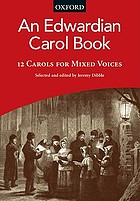 An Edwardian carol book : 12 carols for mixed voices