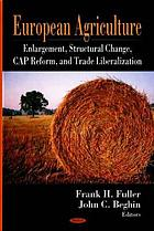 European agriculture : enlargement, structural change, CAP reform and trade liberalization