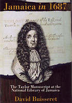 Jamaica in 1687 : the Taylor Manuscript at the National Library of JamaicaJamaica in 1687 : the Taylor manuscript at the National Library of Jamaica