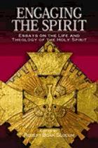 Engaging the Spirit : essays on the life and theology of the Holy Spirit