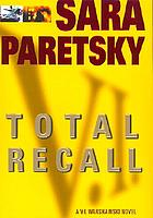 Total recall : a V.I. Warshawski novel
