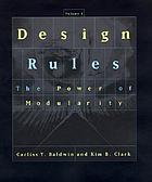 Design rules. Volume 1, The power of modularity