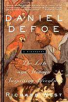 Daniel Defoe : the life and strange, surprising adventures