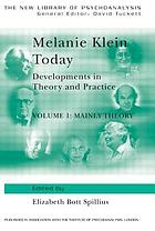 Melanie Klein today : developments in theory and practiceMelanie Klein today : developments in theory and practiceMainly theory