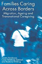 Families caring across borders : migration, ageing, and transnational caregiving