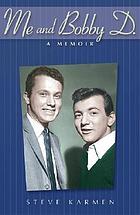 Me and Bobby D. : a memoir