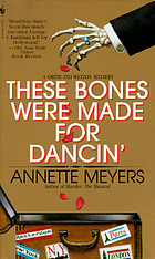 These bones were made for dancin' : a Smith and Wetzon mystery