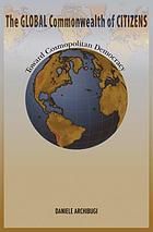 The global commonwealth of citizens : toward cosmopolitan democracy