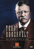 Teddy Roosevelt an American Lion