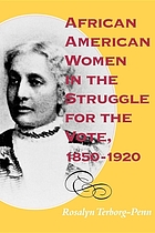 African American women in the struggle for the vote, 1850-1920