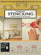 Stenciling : 140 historical patterns for individual decoration