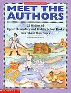 Meet the authors : 25 writers of upper elementary and middle school books talk about their work