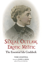 Sexual outlaw, erotic mystic : the essential Ida Craddock
