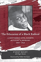 The education of a Black radical : a Southern civil rights activist's journey, 1959-1964