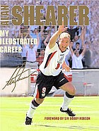 Alan Shearer : my illustrated career