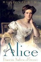 Alice : Princess Andrew of Greece
