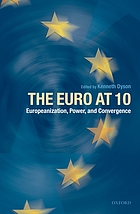 The Euro at 10 Europeanization, power, and convergence
