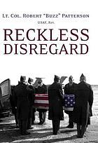 Reckless disregard : how liberal Democrats undercut our military, endanger our soldiers, and jeopardize our security