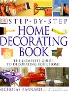 Step-by-step home decorating book