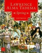 Lawrence Alma Tadema : Spring