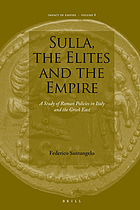 Sulla, the elites and the empire : a study of Roman policies in Italy and the Greek east