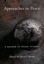 Approaches to peace : a reader in peace studies