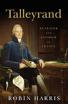 Talleyrand : betrayer and saviour of France