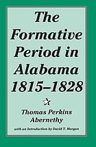The formative period in Alabama, 1815-1828