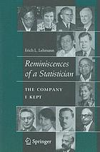 Reminiscences of a statistician : the company I kept
