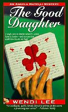 The good daughter : an Angela Matelli mystery
