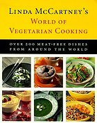 Linda McCartney's world of vegetarian cooking : over 200 meat-free dishes from around the world