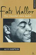 Fats Waller : the cheerful little earful