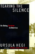 Tearing the silence : being German in America