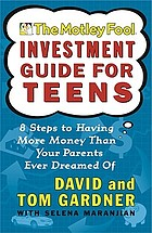The Motley Fool investment guide for teens : eight steps to having more money than your parents ever dreamed of