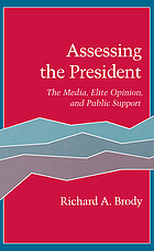 Assessing the president : the media, elite opinion, and public support