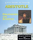 Aristotle : philosopher and scientist