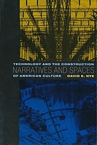 Narratives and spaces : technology and the construction of American culture