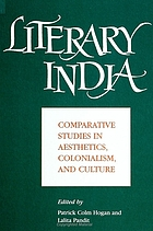 Literary India : comparative studies in aesthetics, colonialism, and culture