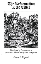 The Reformation in the cities : the appeal of Protestantism to sixteenth-century Germany and Switzerland