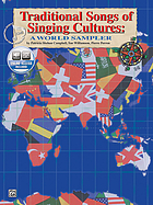 Traditional songs of singing cultures : a world sampler