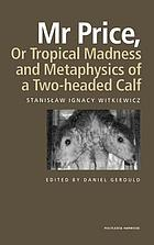 Mr. Price, or, Tropical madness ; and, Metaphysics of a two-headed calf