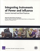 Integrating instruments of power and influence : lessons learned and best practices : report of a panel of senior practioners