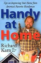 Handy at home : tips on improving your home from America's favorite handyman