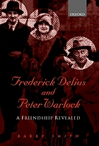 Frederick Delius and Peter Warlock : a friendship revealed