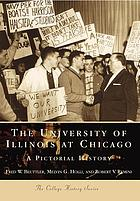 The University of Illinois at Chicago : a pictorial history