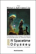 2001, a spacetime odyssey proceedings of the Inaugural Conference of the Michigan Center for Theoretical Physics : Michigan, USA, 21-25 May 2001
