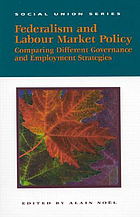 Federalism and labour market policy : comparing different governance and employment strategies