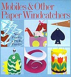 Mobiles & other paper windcatchers